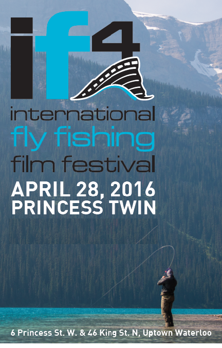 If4 fly fishing film festival 2016 princess cinemas for International fly fishing film festival